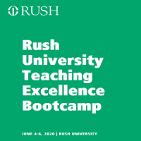 Rush University Teaching Excellence Bootcamp