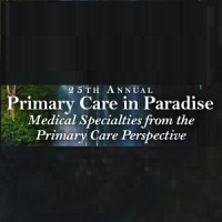 25th Annual Primary Care in Paradise