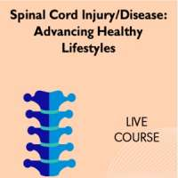 41st Annual Interdisciplinary Spinal Cord Injury/Disease Course: Advancing