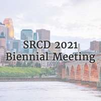 Society for Research in Child Development (SRCD) 2021 Biennial Meeting