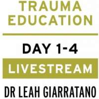 Trauma Education (Day 1-4) with Dr Leah Giarratano Livestream Sep (16 - 24,