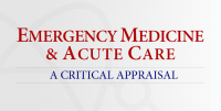 38th Annual - Emergency Medicine & Acute Care / 2019: A Critical Appraisal