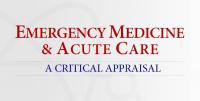 38th Annual - Emergency Medicine & Acute Care / 2019: A Critical Appraisal