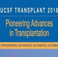 UCSF CME Transplant 2018: Pioneering Advances in Transplantation