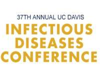 37th Annual UC Davis Infectious Diseases Conference