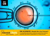 Chronicle Chats - On Science: Should We Live Forever