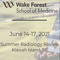 Wake Forest School of Medicine (WFSM) Summer Radiology Review 2021