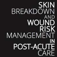 Skin Breakdown & Wound Risk Management in Post-Acute Care by Well-Assembled