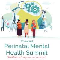 WellMama's 6th Annual Perinatal Mental Health Summit